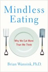 Mindless Eating: ...