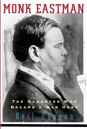 Monk Eastman: The Gangster Who Became a War Hero