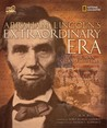 Abraham Lincoln's Extraordinary Era: The Man and His Times