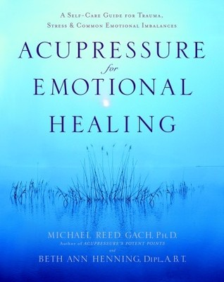 Acupressure for Emotional Healing: A Self-Care Guide for ...