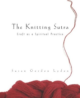 The Knitting Sutra: Craft as a Spiritual Practice
