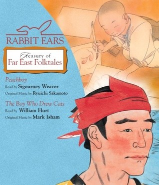 Rabbit Ears Treasury Far East Folktales: Peachboy, The Boy Who Drew Cats