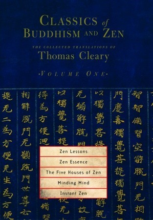 Classics of Buddhism and Zen, Volume 1: The Collected Translations of Thomas Cleary
