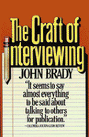 The Craft of Interviewing by John   Brady