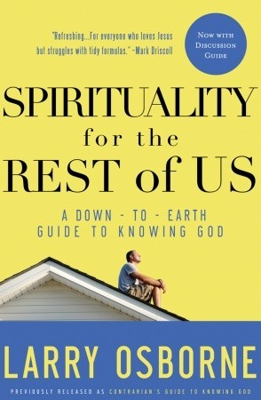 Spirituality for the Rest of Us by Larry Osborne