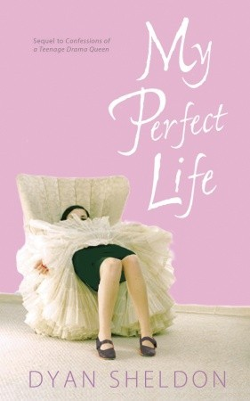 My Perfect Life (Confessions of a Teenage Drama Queen, #2)