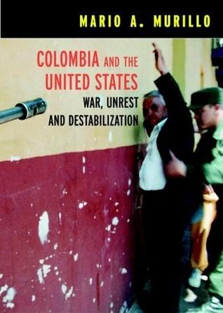 Descarga gratuita de audiolibros en línea en ipod Colombia and the United States: War, Unrest, and Destabilization