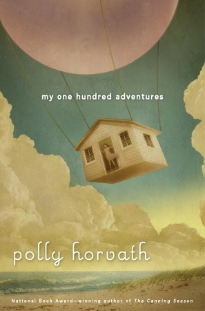 My One Hundred Adventures by Polly Horvath