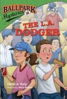 The L.A. Dodger (Ballpark Mysteries, #3)