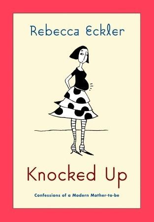 Knocked Up by Rebecca Eckler