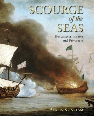 Scourge of the Seas: Buccaneers, Pirates & Privateers