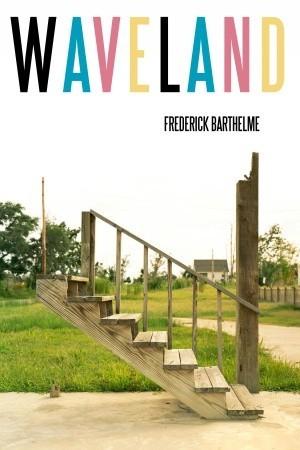 Waveland by Frederick Barthelme