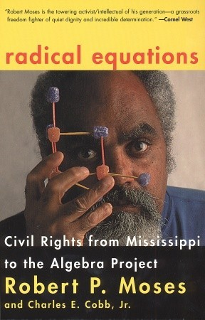 Ebook Radical Equations: Civil Rights from Mississippi to the Algebra Project by Robert P. Moses DOC!