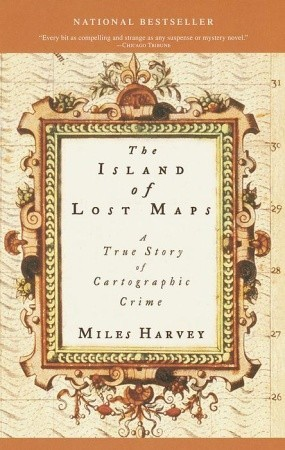 The Island of Lost Maps: A True Story of Cartographic Crime