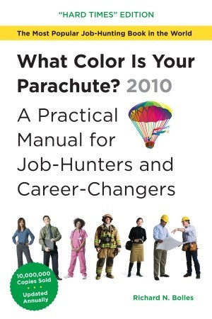 What Color Is Your Parachute? 2010: A Practical Manual for Job ...