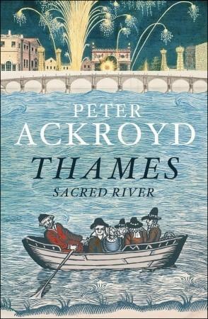Thames by Peter Ackroyd