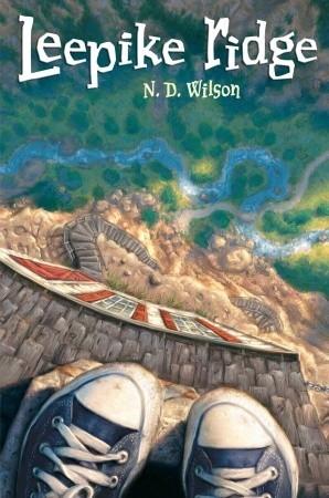 Leepike Ridge by N.D. Wilson