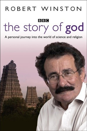 Ebook The Story of God by Robert Winston read!