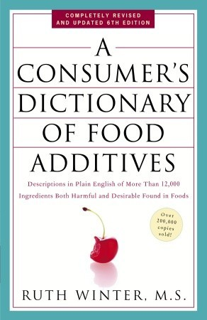 A Consumer's Dictionary of Food Additives: Descriptions in Plain English of More Than 12,000 Ingredients Both Harmful and Desirable Found in Foods