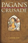 Pagan's Crusade (Pagan Chronicles, #1)