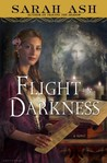 Flight into Darkness by Sarah Ash