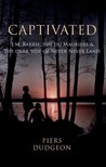 Captivated: J.M. Barrie, The Du Mauriers & The Dark Side of Never Never Land