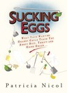 Sucking Eggs: What Your Wartime Granny Could Teach You About Diet, Thrift & Going Green