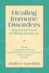 Healing Immune Disorders: Natural Defense-Building Solutions