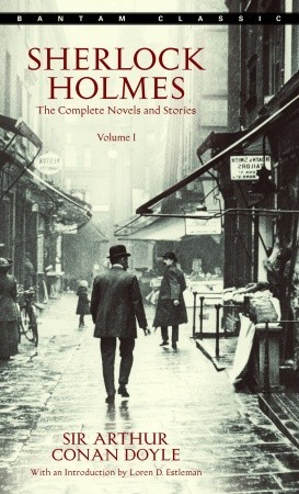 Sherlock Holmes: The Complete Novels and Stories, Volume I
