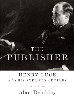 The Publisher: Henry Luce and His American Century EPUB