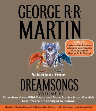 Selections from Dreamsongs 3 by George R.R. Martin