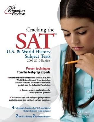 Cracking the SAT U.S. & World History Subject Tests, 2009-2010 Edition