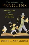 Deconstructing Penguins: Parents, Kids, and the Bond of Reading