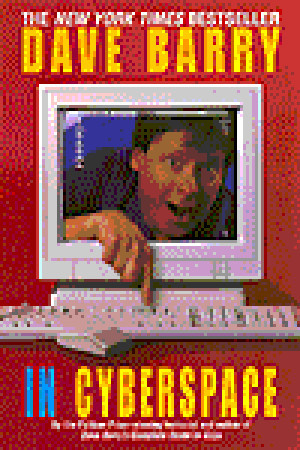 Ebook Dave Barry in Cyberspace by Dave Barry TXT!
