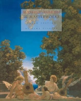 Maxfield Parrish: The Masterworks