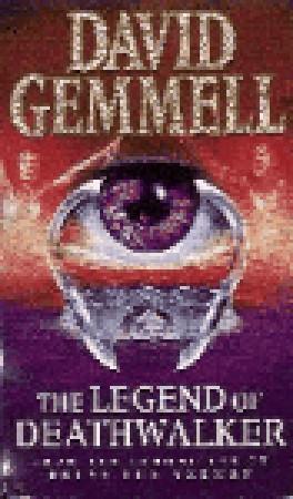 The Legend of Deathwalker by David Gemmell