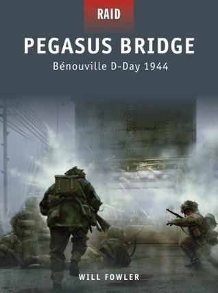 Pegasus Bridge: Bénouville D-Day 1944