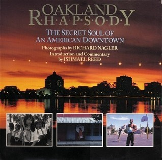 Oakland Rhapsody: The Secret Soul of an American Downtown