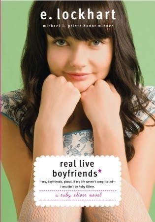 Real Live Boyfriends: Yes. Boyfriends, Plural. If My Life Weren't Complicated, I Wouldn't Be Ruby Oliver (Ruby Oliver, #4)