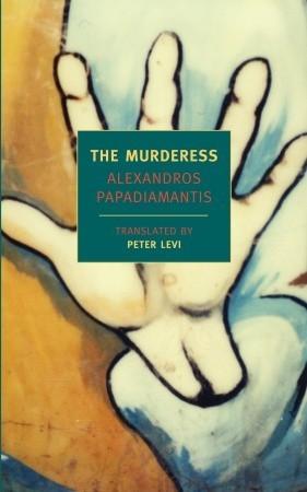 The Murderess by Alexandros Papadiamantis