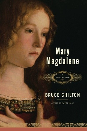Mary Magdalene: A Biography