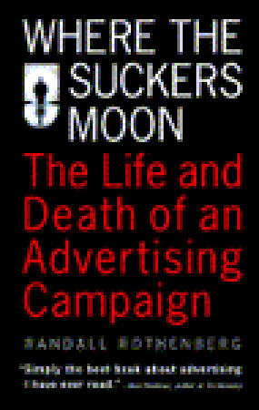 Where the Suckers Moon: The Life and Death of an Advertising Campaign Descargar ebooks para mac gratis