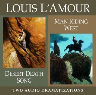 Desert Death Song / Man Riding West (Louis LAmour)