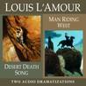 Desert Death Song / Man Riding West (Louis L'Amour)