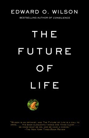 The Future of Life by Edward O. Wilson
