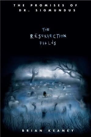 The Resurrection Fields by Brian Keaney