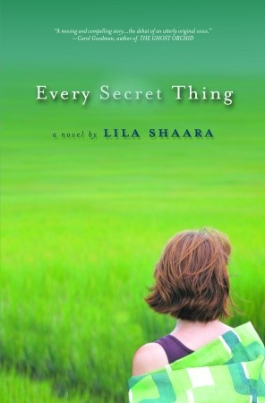 Every Secret Thing by Lila Shaara