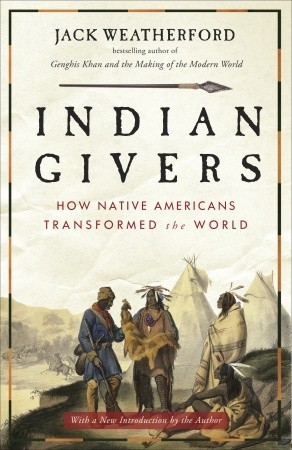 Indian givers: how native americans transformed the world par Jack Weatherford