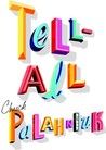 Tell-All by Chuck Palahniuk