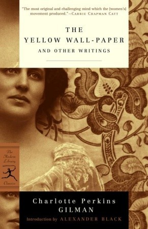 The Yellow Wall-Paper and Other Writings by Charlotte Perkins Gilman
